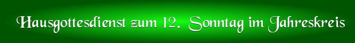Hausgottesdienst zum 12. Sonntag im Jahreskreis